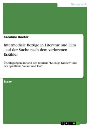 Intermediale Bezüge in Literatur und Film - auf der Suche nach dem verlorenen Erzähler