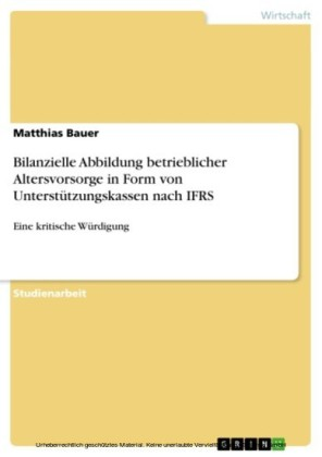Bilanzielle Abbildung betrieblicher Altersvorsorge in Form von Unterstützungskassen nach IFRS