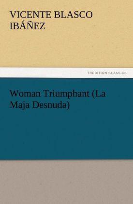 Woman Triumphant (La Maja Desnuda)