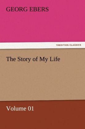 The Story of My Life - Volume 01