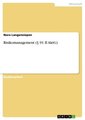 Risikomanagement ( 91 II AktG)