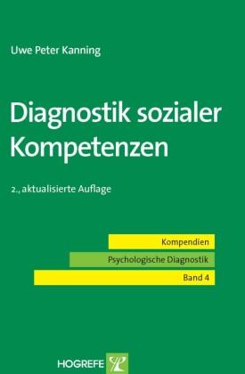Diagnostik sozialer Kompetenzen. (Kompendien Psychologische Diagnostik, Band 4)