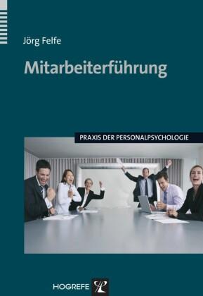 Mitarbeiterführung (Praxis der Personalpsychologie, Band 20)