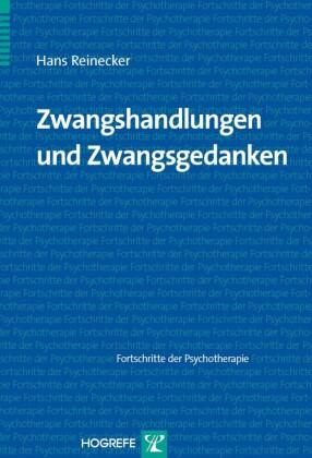 Zwangshandlungen und Zwangsgedanken (Reihe Fortschritte der Psychotherapie, Bd. 38)