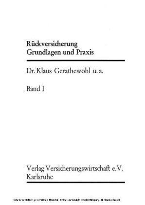 Rückversicherung, Grundlagen und Praxis Band I