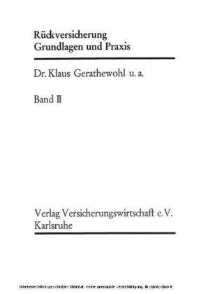 Rückversicherung, Grundlagen und Praxis Band II