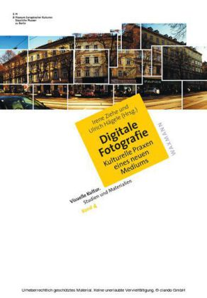 Digitale Fotografie. Kulturelle Praxen eines neuen Mediums