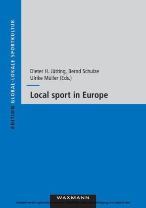 Local sport in Europe. Proceedings of the 4th eass conference 31.05.-03.06.2007 in Münster