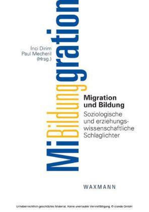 Migration und Bildung. Soziologische und erziehungswissenschaftliche Schlaglichter
