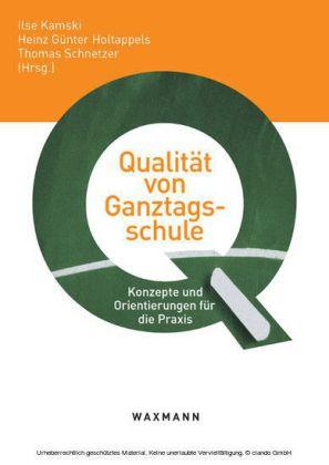 Qualität von Ganztagsschule. Konzepte und Orientierungen für die Praxis