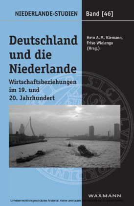 Deutschland und die Niederlande. Wirtschaftsbeziehungen im 19. und 20. Jahrhundert