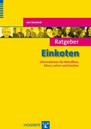 Ratgeber Einkoten. Informationen für Betroffene, Eltern, Lehrer und Erzieher