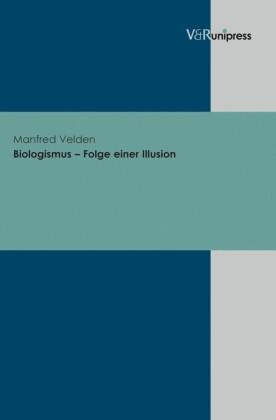 Biologismus - Folge einer Illusion