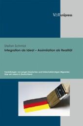 Integration als Ideal - Assimilation als Realität