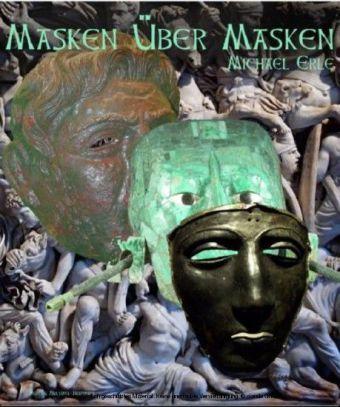 Masken über Masken