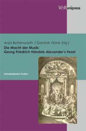 Die Macht der Musik: Georg Friedrich Händels Alexander's Feast