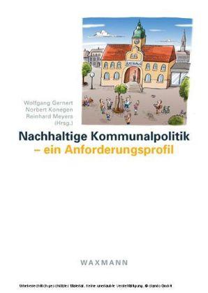 Nachhaltige Kommunalpolitik - ein Anforderungsprofil. Rüdiger Robert zum 65. Geburtstag