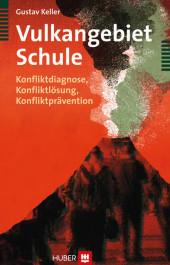 Vulkangebiet Schule. Konfliktdiagnose, Konfliktlösung, Konfliktprävention