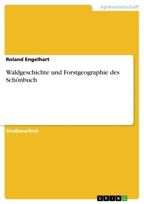 Waldgeschichte und Forstgeographie des Schönbuch