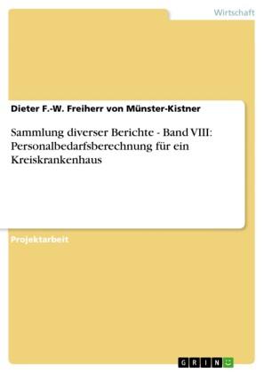 Sammlung diverser Berichte - Band VIII: Personalbedarfsberechnung für ein Kreiskrankenhaus