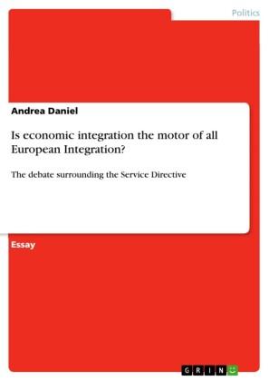 Is economic integration the motor of all European Integration?