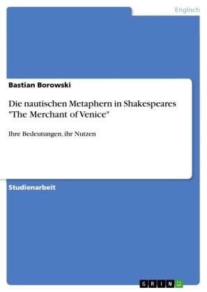 Die nautischen Metaphern in Shakespeares 'The Merchant of Venice'