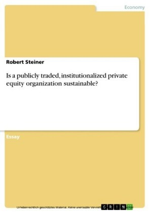 Is a publicly traded, institutionalized private equity organization sustainable?