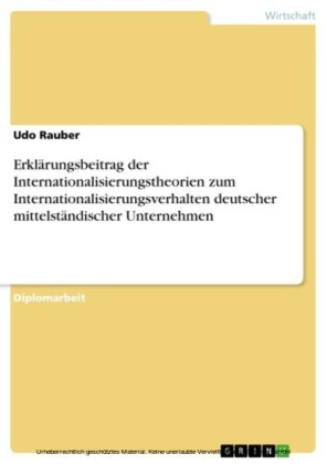 Erklärungsbeitrag der Internationalisierungstheorien zum Internationalisierungsverhalten deutscher mittelständischer Unternehmen