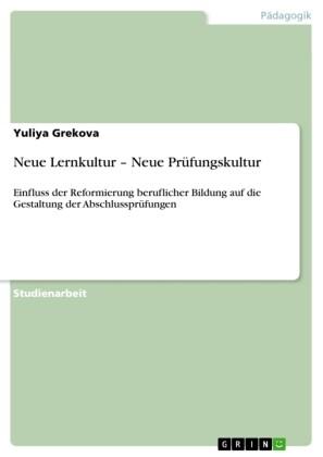 Neue Lernkultur - Neue Prüfungskultur