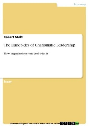 The Dark Sides of Charismatic Leadership