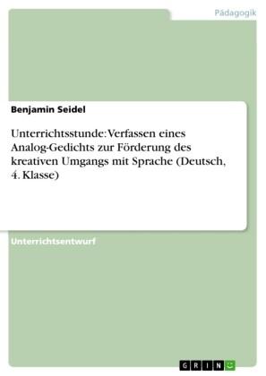 Unterrichtsstunde: Verfassen eines Analog-Gedichts zur Förderung des kreativen Umgangs mit Sprache (Deutsch, 4. Klasse)