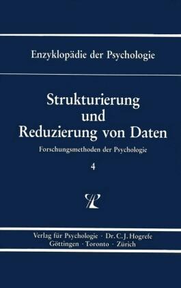 Strukturierung und Reduzierung von Daten (Enzyklopädie der Psychologie : Themenbereich B : Ser. 1 ; Bd. 4)