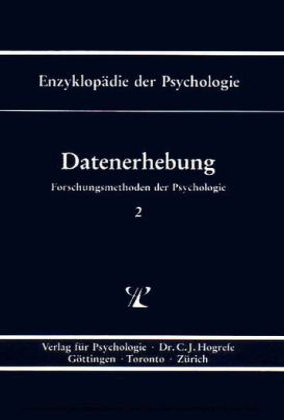Datenerhebung (Enzyklopädie der Psychologie : Themenbereich B : Ser. 1 ; Bd. 2)