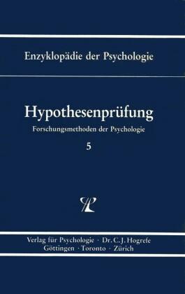 Hypothesenprüfung (Enzyklopädie der Psychologie : Themenbereich B : Ser. 1 ; Bd. 5)