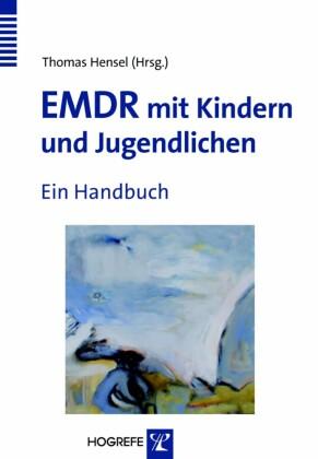 EMDR mit Kindern und Jugendlichen. Ein Handbuch