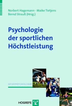 Psychologie der sportlichen Höchstleistung (Reihe: Sportpsychologie, Bd. 3)