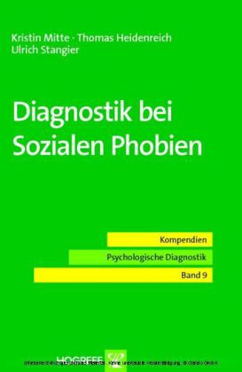 Diagnostik bei Sozialen Phobien (Reihe: Kompendien Psychologische Diagnostik, Bd. 9)