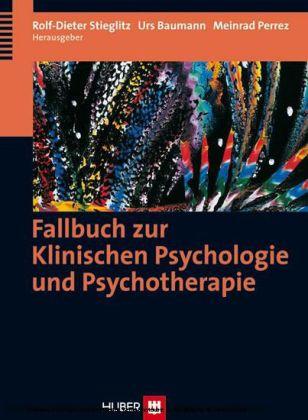 Fallbuch zur Klinischen Psychologie und Psychotherapie