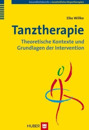 Tanztherapie: Theoretische Kontexte und Grundlagen der Intervention