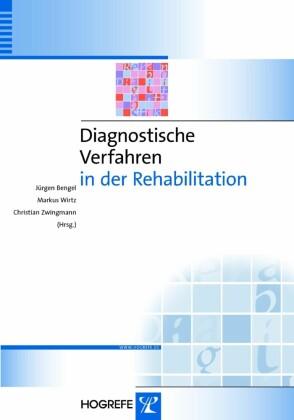 Diagnostische Verfahren in der Rehabilitation (Reihe: Diagnostik für Klinik und Praxis, Bd. 5)