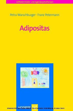 Adipositas (Reihe: Leitfaden Kinder- und Jugendpsychotherapie, Bd. 10)