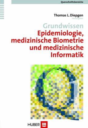 Grundwissen Epidemiologie, medizinische Biometrie und medizinische Informatik