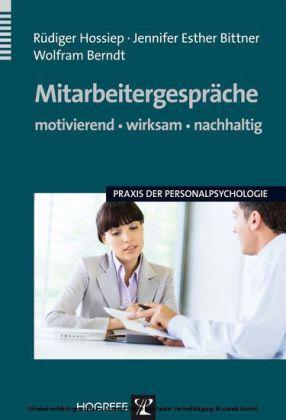 Mitarbeitergespräche - motivierend, wirksam, nachhaltig (Praxis der Personalpsychologie, Bd. 16)
