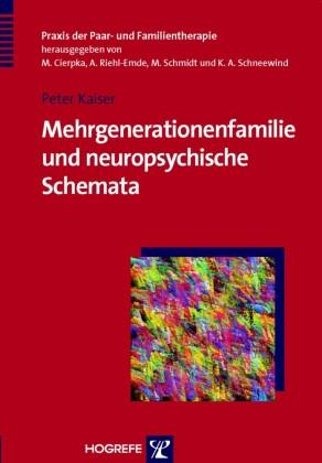Mehrgenerationenfamilie und neuropsychische Schemata (Praxis der Paar- und Familientherapie, Bd. 6)