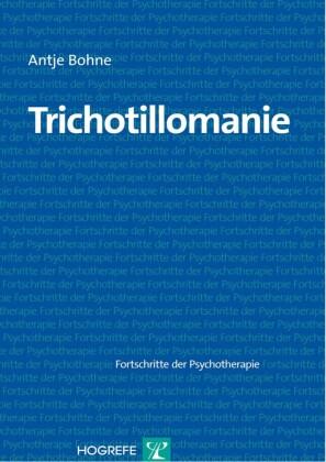 Trichotillomanie. (Fortschritte der Psychotherapie, Band 37)