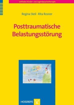 Posttraumatische Belastungsstörung. (Leitfaden Kinder- und Jugendpsychotherapie, Band 12).