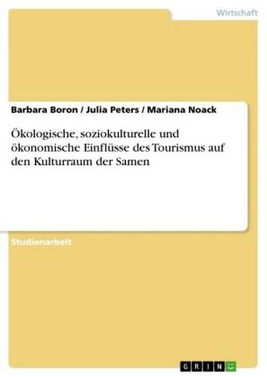 Ökologische, soziokulturelle und ökonomische Einflüsse des Tourismus auf den Kulturraum der Samen