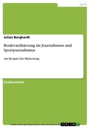 Boulevardisierung im Journalismus und Sportjournalismus