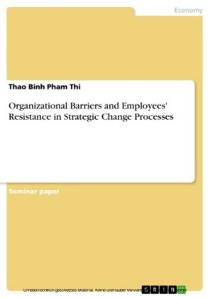 Organizational Barriers and Employees' Resistance in Strategic Change Processes