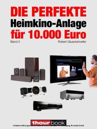 Die perfekte Heimkino-Anlage für 10.000 Euro (Band 3)